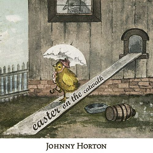 Easter on the Catwalk by Johnny Horton