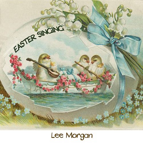 Easter Singing by Lee Morgan