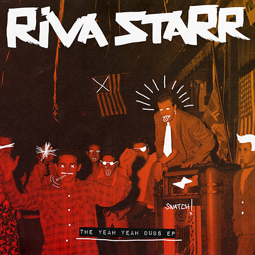 The Yeah Yeah Dubs EP von Riva Starr