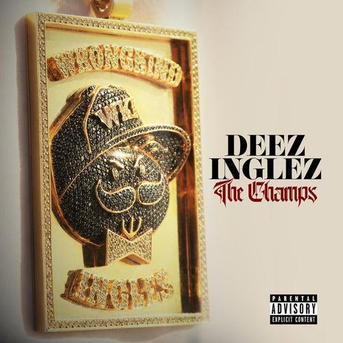 The Champs by Deez Inglez