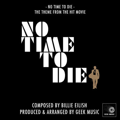 No Time to Die(From 'No Time to Die') by Geek Music
