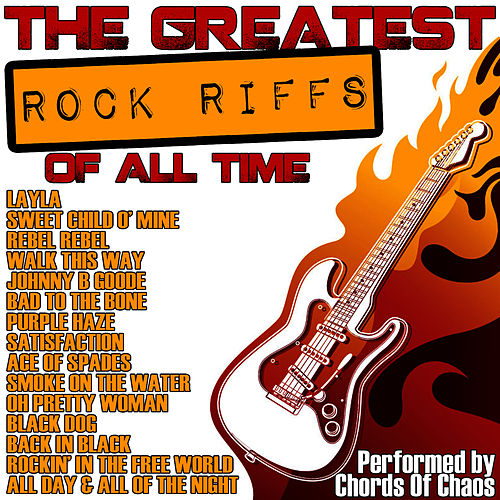 The Greatest Rock Riffs Of All Time di Chords Of Chaos