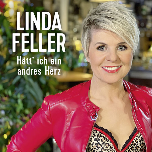 Hätt' ich ein andres Herz von Linda Feller
