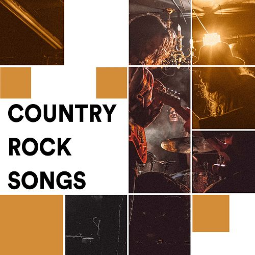 Country Rock Songs: American Country Rock Music Hits by Various Artists