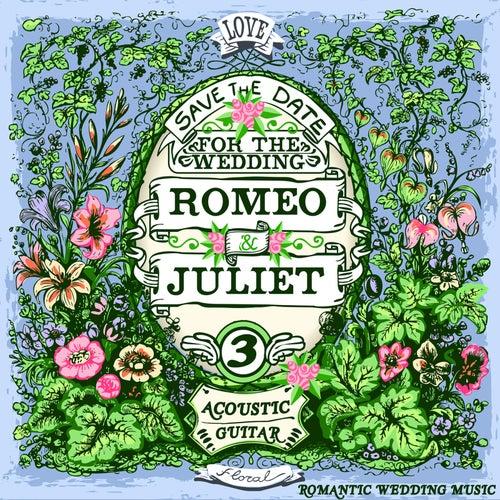 Romantic Wedding Music Acoustic Guitar: Groomsmen Edition, Vol. 3 by Romeo Loves Juliet