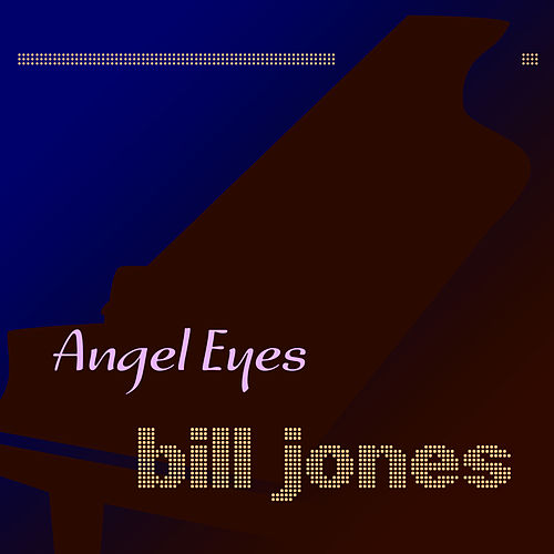 Angel Eyes de Bill Jones