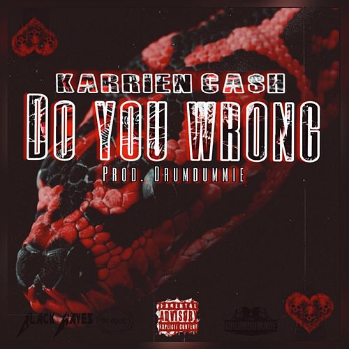 Do You Wrong von Karrien Ca$h
