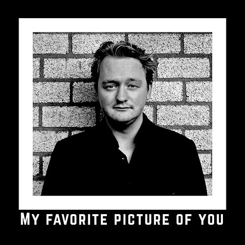 My Favorite Picture Of You by Benjamin Cornell