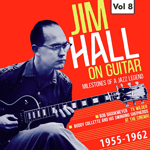 Milestones of a Jazz Legend: Jim Hall on Guitar, Vol. 8 by Jim Hall