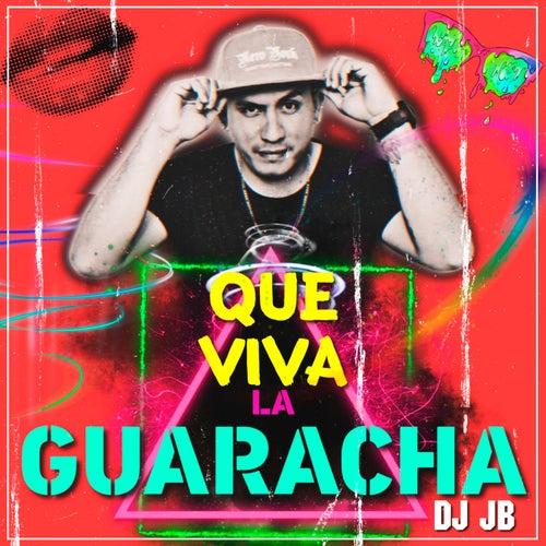 Qué Viva la Guaracha de DJ Jb