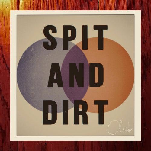 Spit and Dirt Club de Jim Oblon
