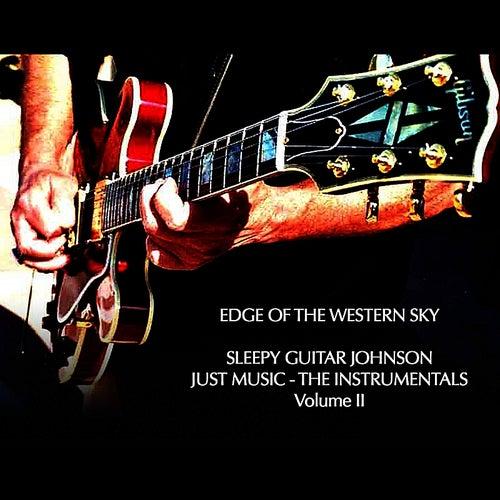 Edge of the Western Sky - Just Music - The Instrumentals - Volume II de Sleepy Guitar Johnson