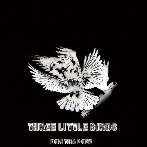 Three Little Birds de Don Tha Poet