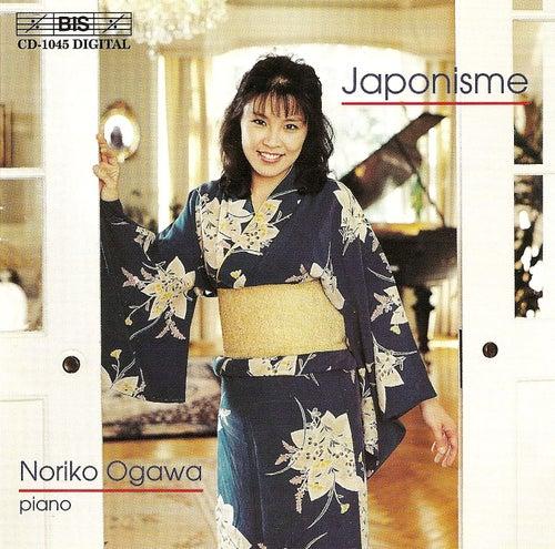 Gil-Marchex / Szanto / Niemann / Saint-Saens: Japonism, Piano Music by Noriko Ogawa