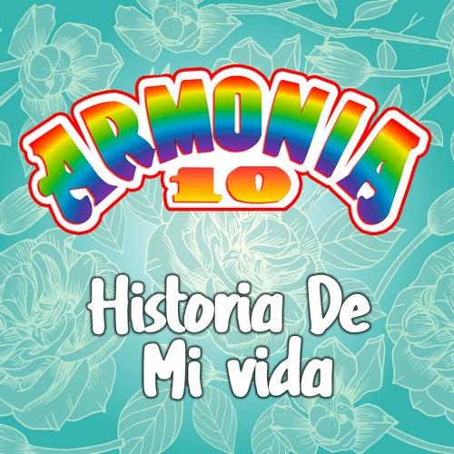 Historia de Mi Vida by Armonia 10