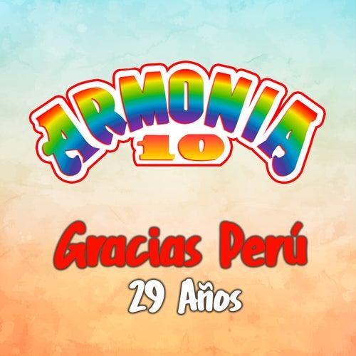 Gracias Perú 29 Años by Armonia 10