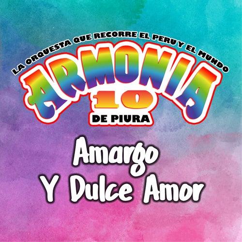 Amargo y Dulce Amor by Armonia 10