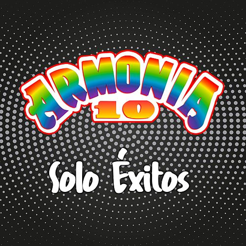 Solo Exitos by Armonia 10
