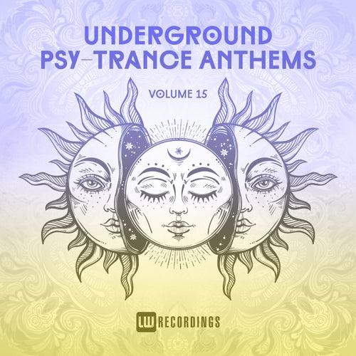 Underground Psy-Trance Anthems, Vol. 15 de Various Artists