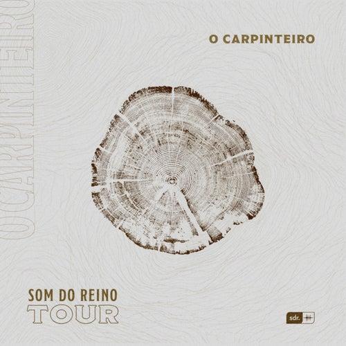 O Carpinteiro: Som do Reino Tour (Ao Vivo) de Som do Reino