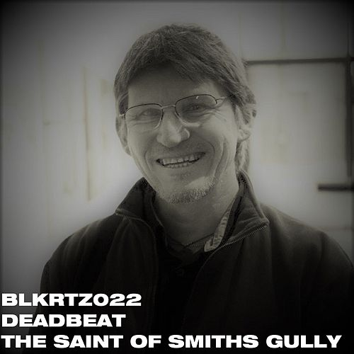 The Saint of Smiths Gully by Deadbeat