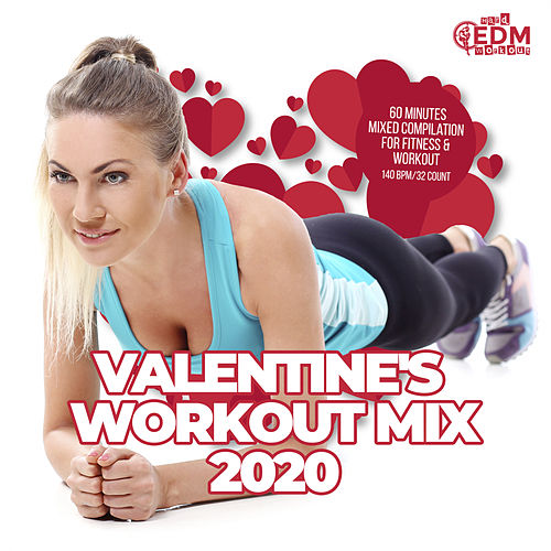 Valentine's Workout Mix 2020: 60 Minutes Mixed Compilation for Fitness & Workout 140 bpm/32 Count de Hard EDM Workout