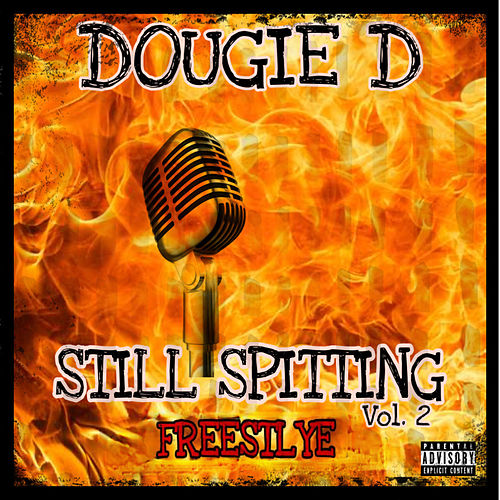 Still Spitting, Vol. 2 (Freestyle) de Dougie D