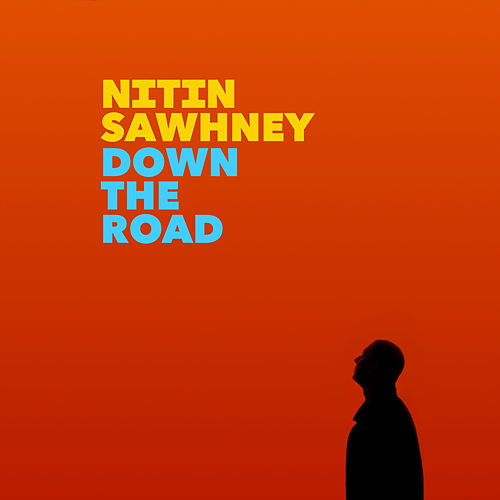 Down The Road (Fast Burner Mix) by Nitin Sawhney