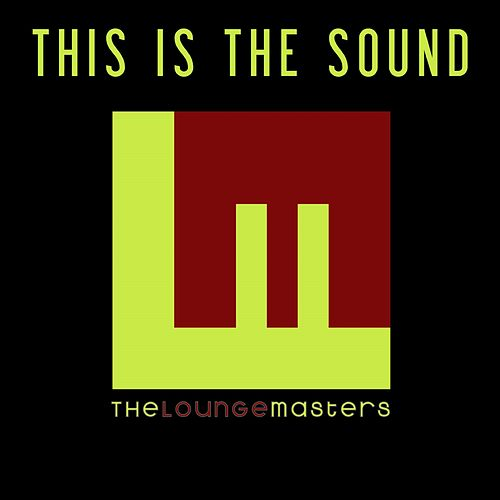 This Is The Sound by Lounge Masters