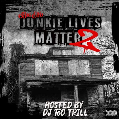 Junkie Lives Matter 2 by Big No