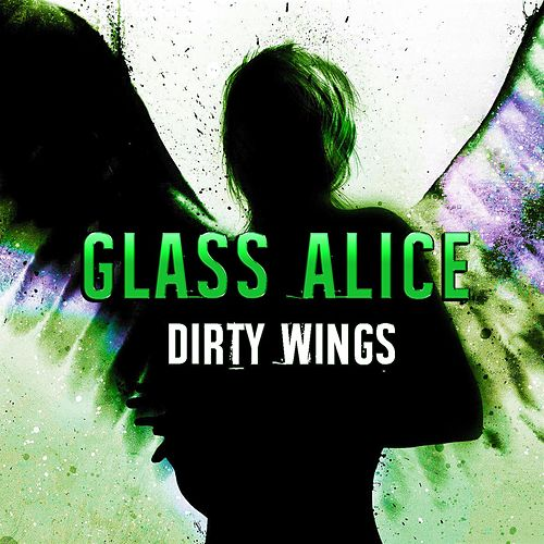Dirty Wings by Glass Alice