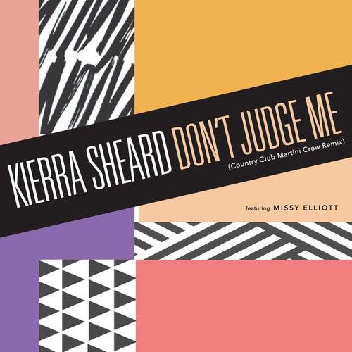 Don't Judge Me (Country Club Martini Crew Remix) by Kierra 'Kiki' Sheard
