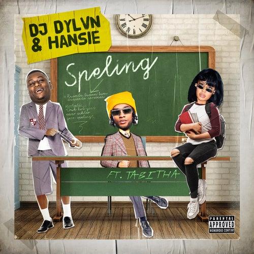 Speling (feat. Tabitha) de DJ Dylvn