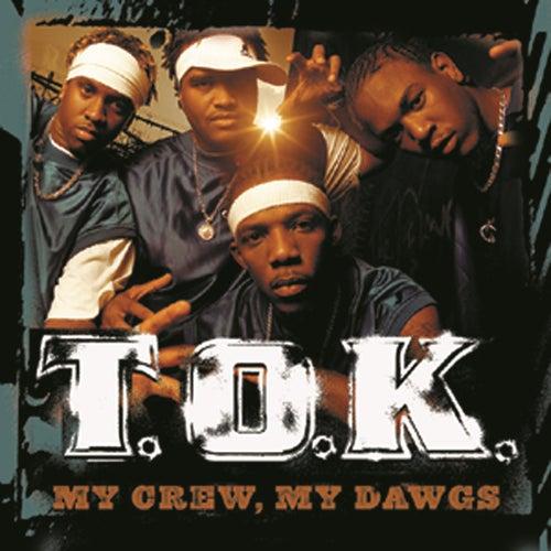 My Crew, My Dawgs by T.O.K.