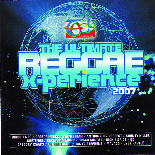 The Ultimate Reggae X-perience 2007 by Various Artists