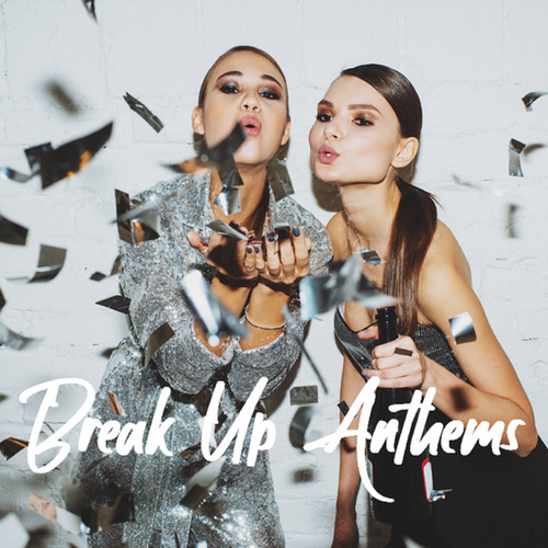 Break Up Anthems by Various Artists