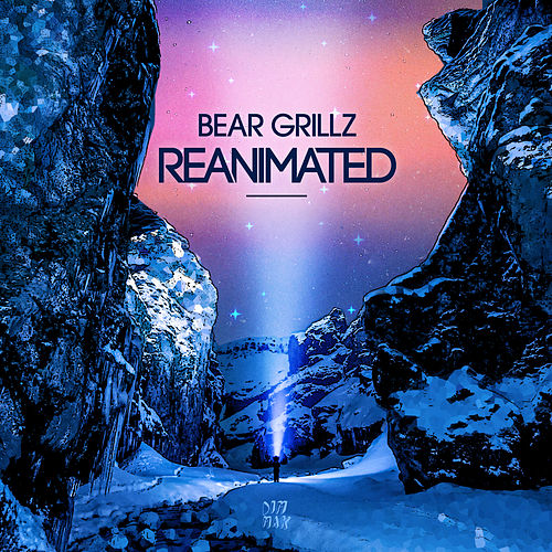 Reanimated EP by Bear Grillz