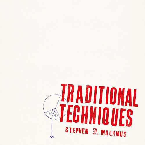 Traditional Techniques by Stephen Malkmus