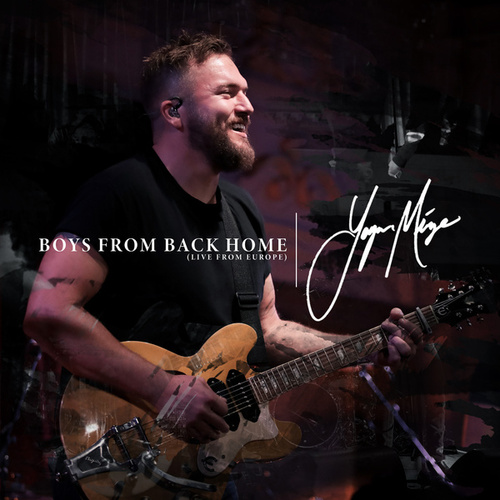 Boys from Back Home (Live from Europe) by Logan Mize