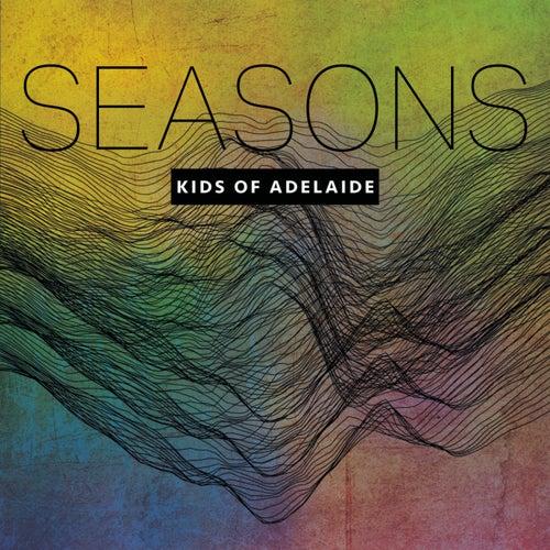 Seasons by Kids Of Adelaide