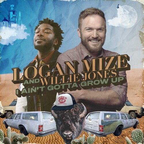 I Ain't Gotta Grow Up by Logan Mize