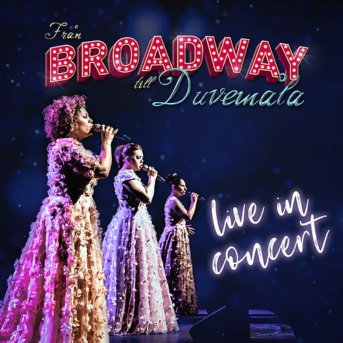 Från Broadway till Duvemåla - Live in Concert von Various Artists