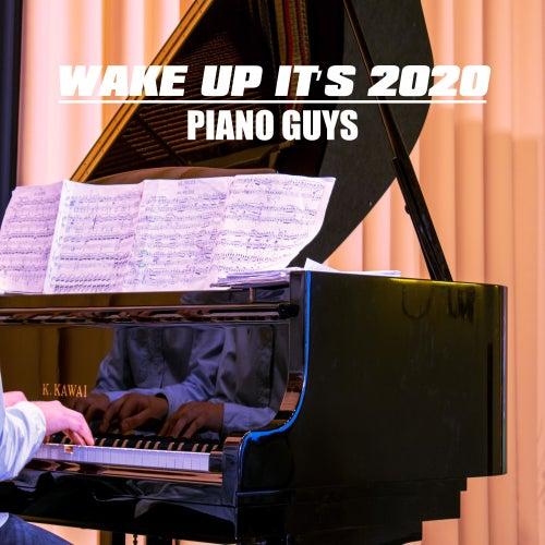 Wake Up It's 2020 de The Piano Guys