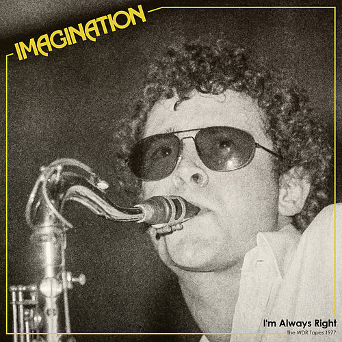 I'm Always Right (The WDR Tapes 1977) de Imagination