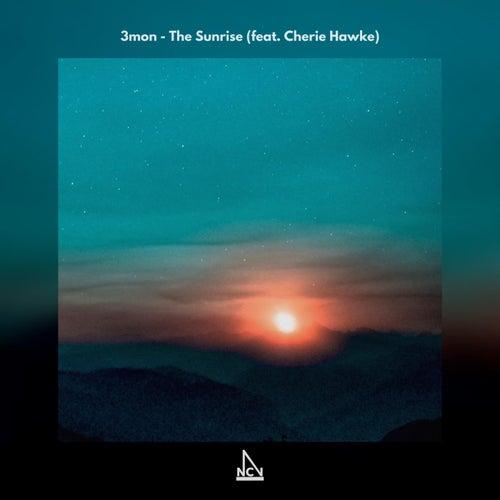 The Sunrise (feat. Cherie Hawke) by Cherie Hawke 3mon