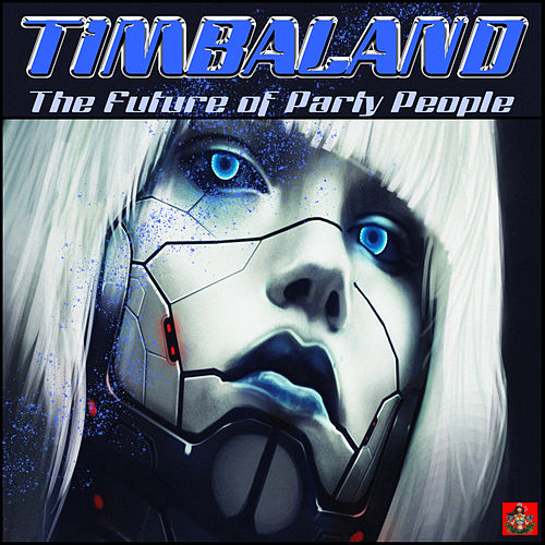 The Future Of Party People di Timbaland