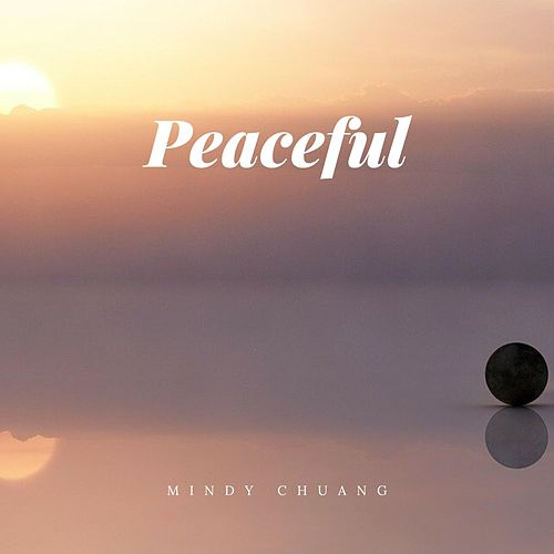 Peaceful by Mindy Chuang