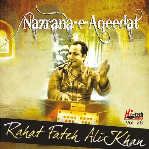 Nazrana-e-Aqeedat, Vol. 26 by Rahat Fateh Ali Khan
