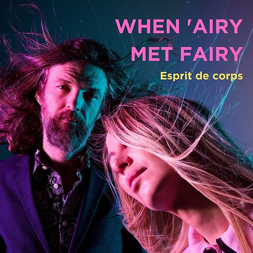 Esprit De Corps by When 'Airy Met Fairy