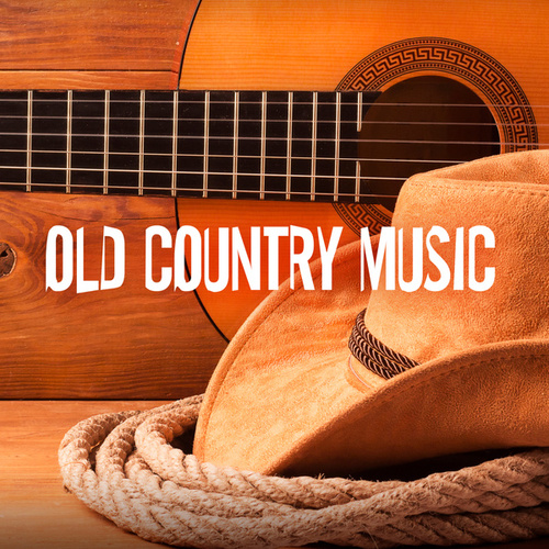 Old Country Music by Various Artists